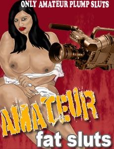 Amateur Fat Sluts